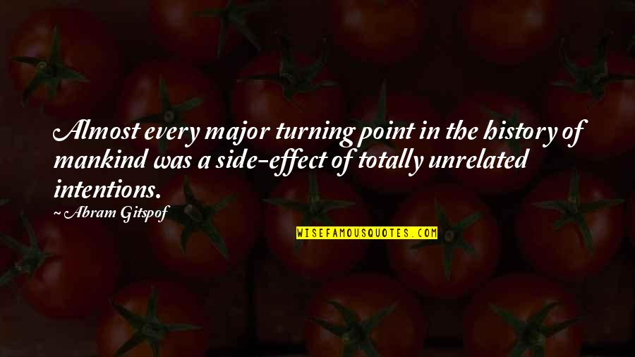 The Turning Point Quotes By Abram Gitspof: Almost every major turning point in the history