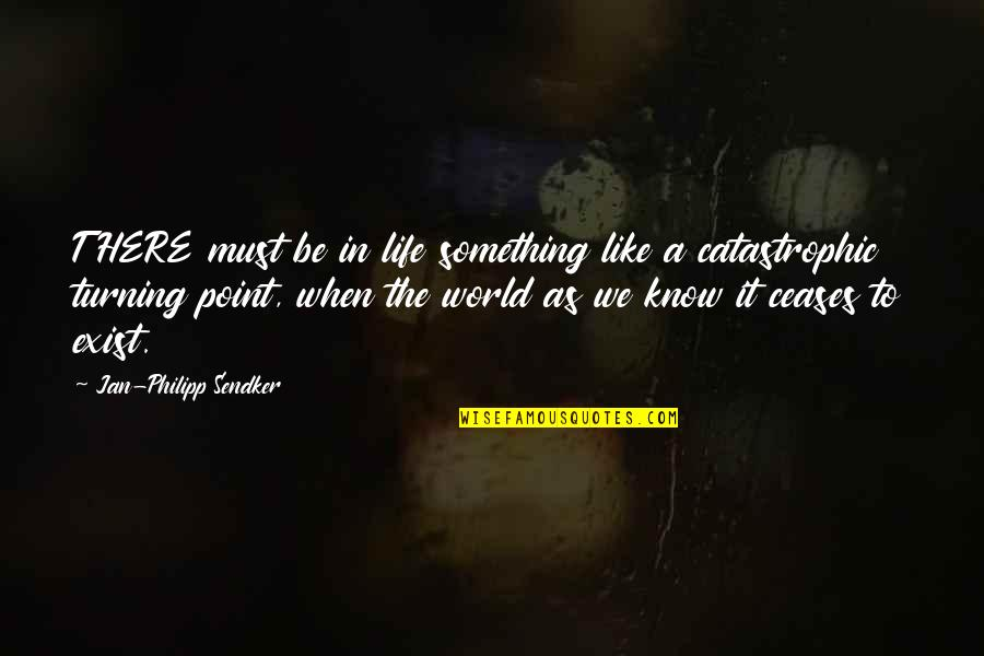 The Turning Point Quotes By Jan-Philipp Sendker: THERE must be in life something like a