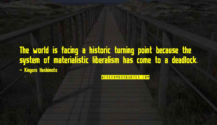 The Turning Point Quotes By Kingoro Hashimoto: The world is facing a historic turning point