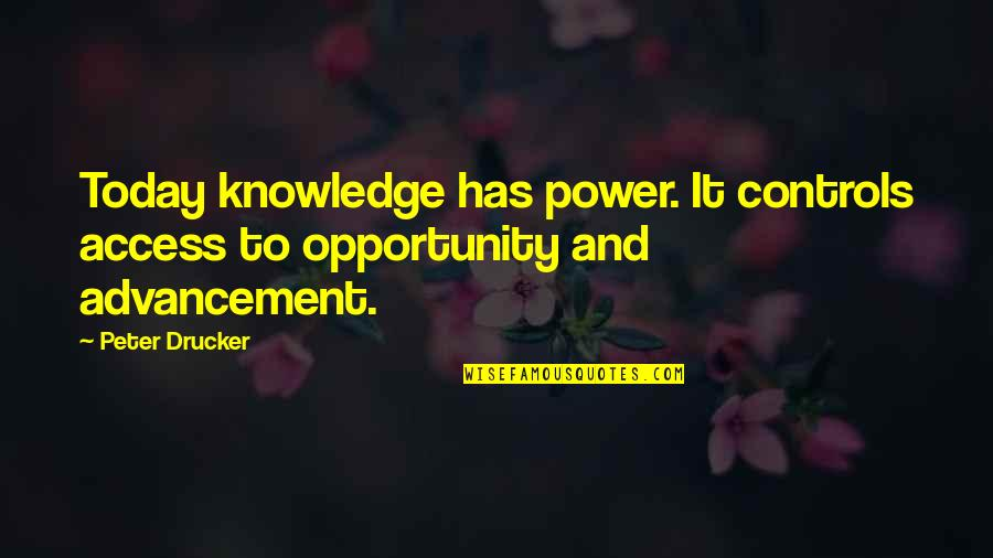 The Two Towers Important Quotes By Peter Drucker: Today knowledge has power. It controls access to