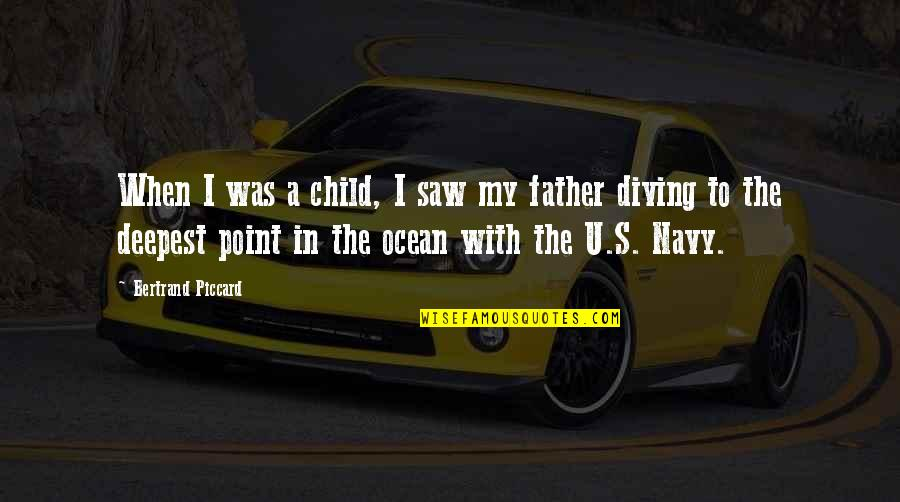 The U.s Quotes By Bertrand Piccard: When I was a child, I saw my