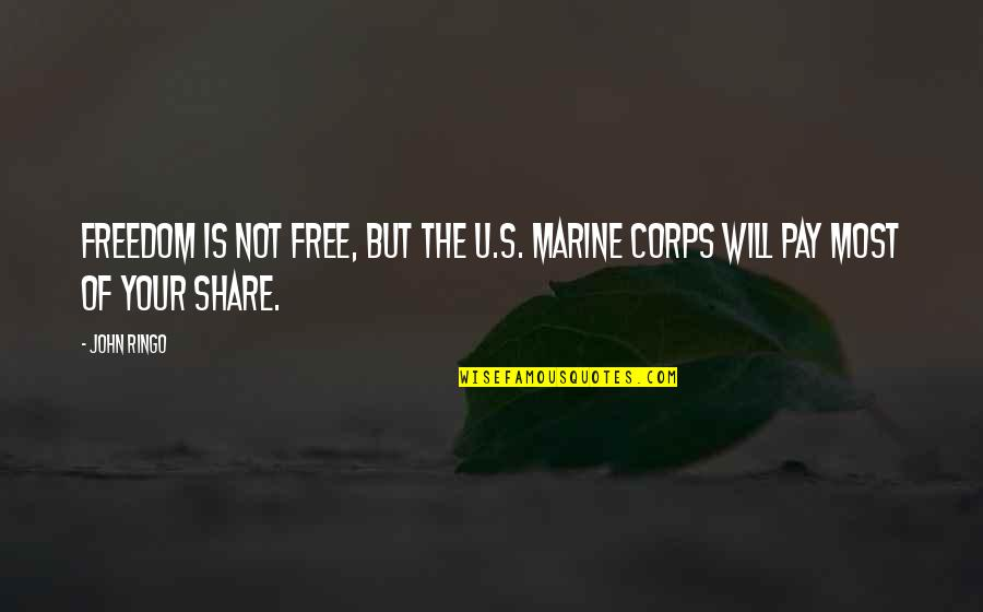 The U.s Quotes By John Ringo: Freedom is not free, but the U.S. Marine