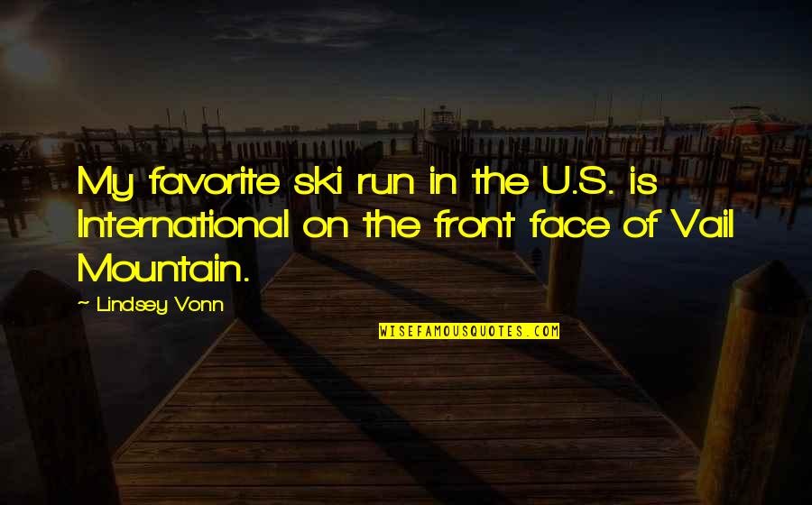 The U.s Quotes By Lindsey Vonn: My favorite ski run in the U.S. is
