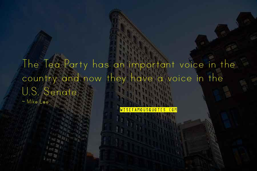 The U.s Quotes By Mike Lee: The Tea Party has an important voice in