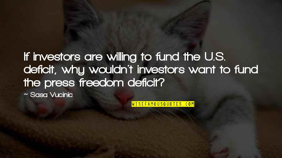 The U.s Quotes By Sasa Vucinic: If investors are willing to fund the U.S.
