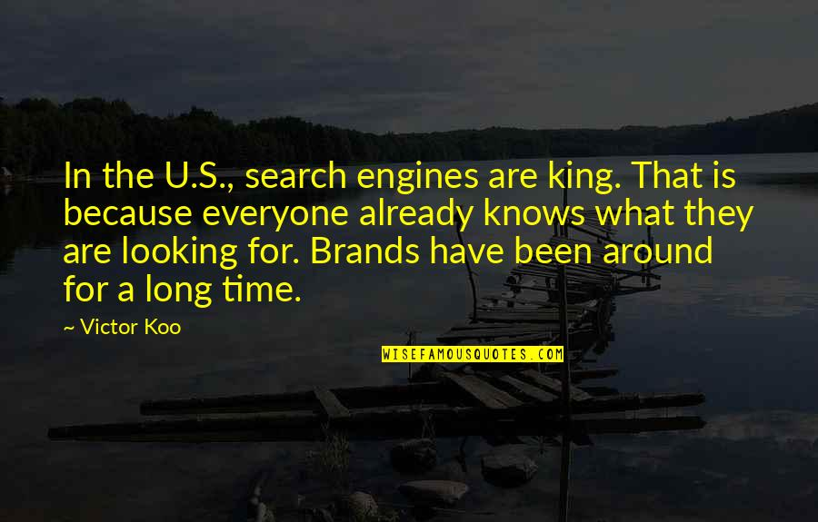 The U.s Quotes By Victor Koo: In the U.S., search engines are king. That
