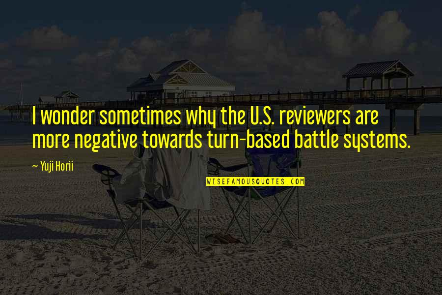 The U.s Quotes By Yuji Horii: I wonder sometimes why the U.S. reviewers are