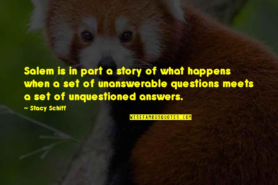 The Unanswerable Quotes By Stacy Schiff: Salem is in part a story of what
