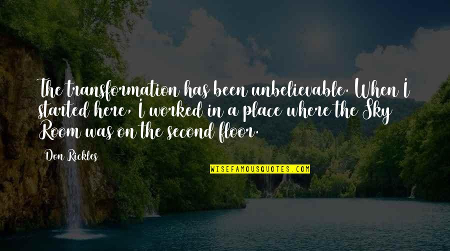 The Unbelievable Quotes By Don Rickles: The transformation has been unbelievable. When I started