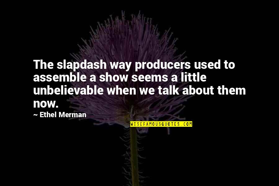 The Unbelievable Quotes By Ethel Merman: The slapdash way producers used to assemble a