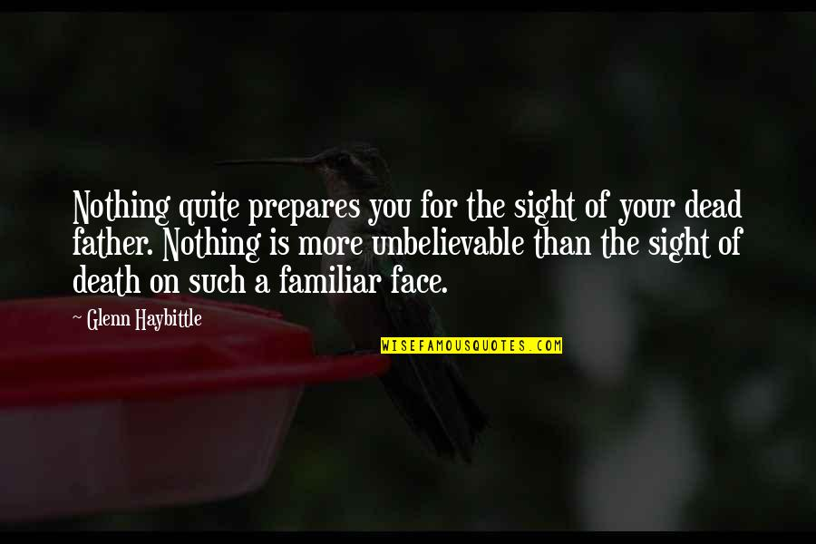 The Unbelievable Quotes By Glenn Haybittle: Nothing quite prepares you for the sight of
