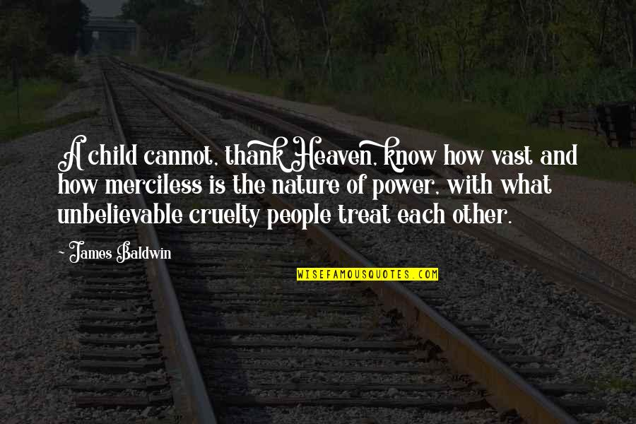The Unbelievable Quotes By James Baldwin: A child cannot, thank Heaven, know how vast