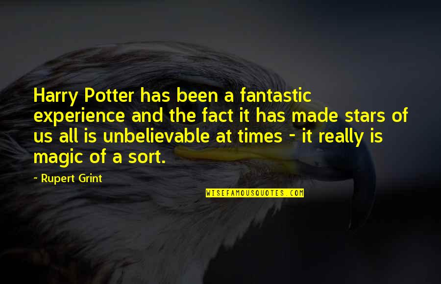 The Unbelievable Quotes By Rupert Grint: Harry Potter has been a fantastic experience and