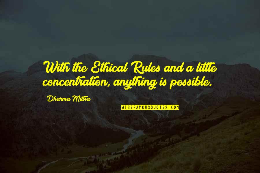 The Unforgiving Minute Quotes By Dharma Mittra: With the Ethical Rules and a little concentration,