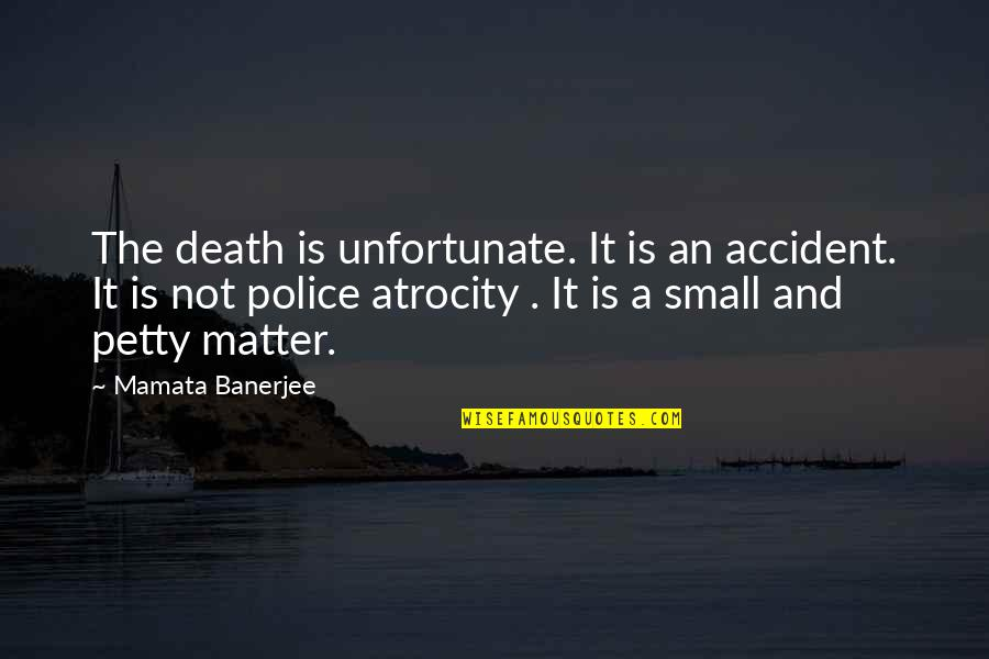 The Unfortunate Quotes By Mamata Banerjee: The death is unfortunate. It is an accident.