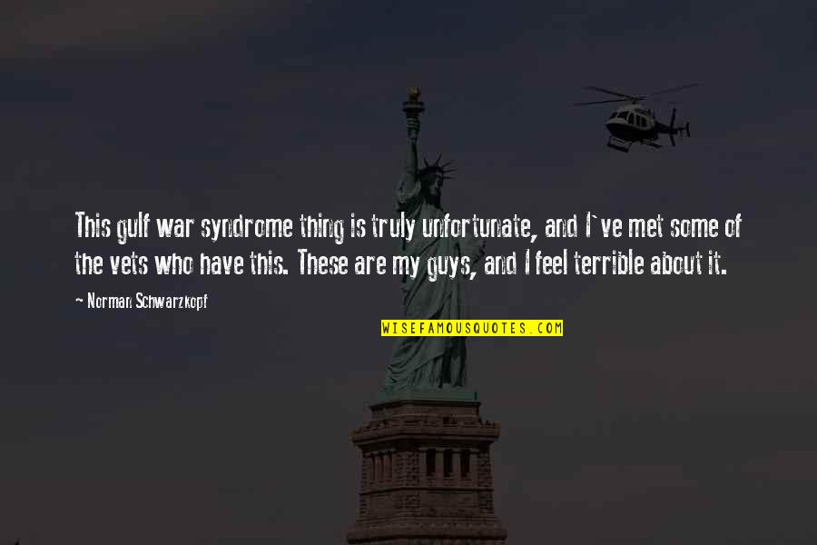 The Unfortunate Quotes By Norman Schwarzkopf: This gulf war syndrome thing is truly unfortunate,