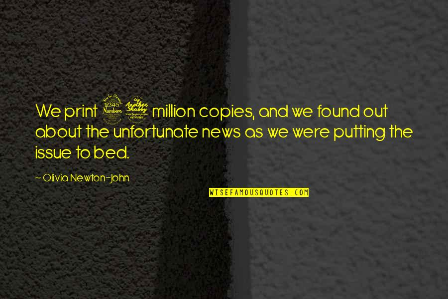 The Unfortunate Quotes By Olivia Newton-John: We print 37 million copies, and we found