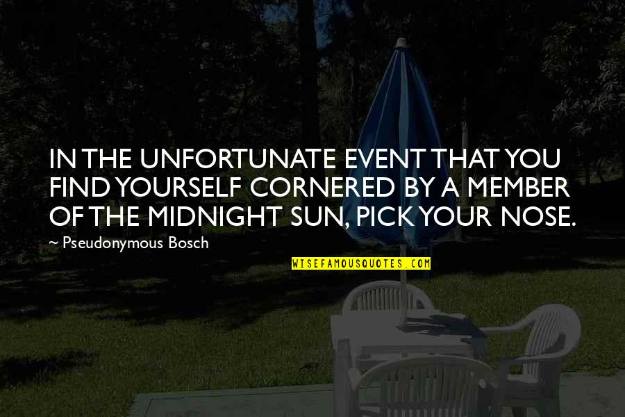 The Unfortunate Quotes By Pseudonymous Bosch: IN THE UNFORTUNATE EVENT THAT YOU FIND YOURSELF
