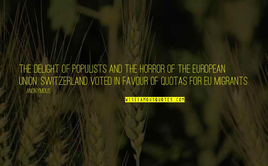 The Union Quotes By Anonymous: The delight of populists and the horror of