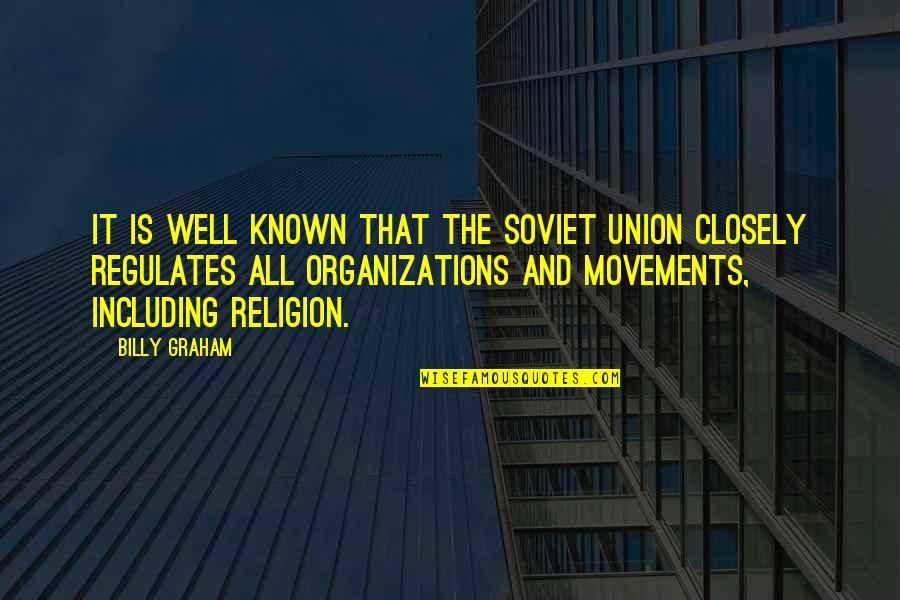 The Union Quotes By Billy Graham: It is well known that the Soviet Union