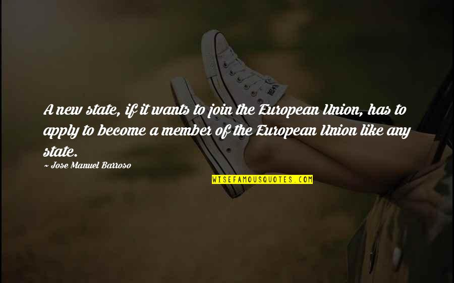 The Union Quotes By Jose Manuel Barroso: A new state, if it wants to join