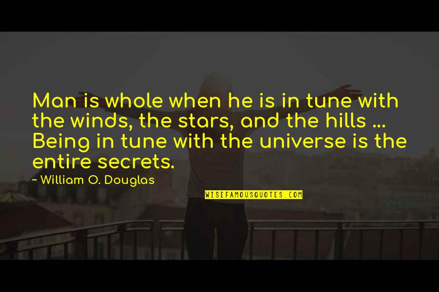 The Universe And Stars Quotes By William O. Douglas: Man is whole when he is in tune