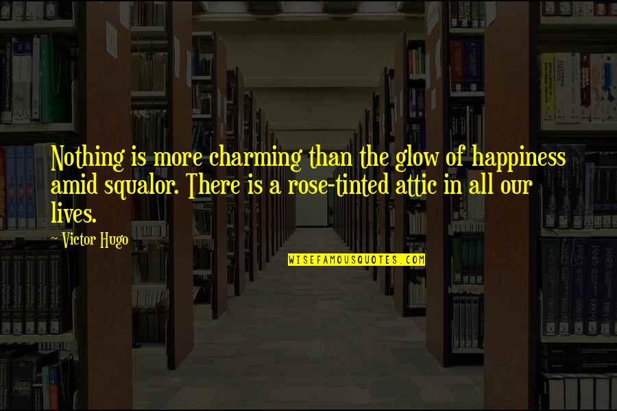 The Victor Quotes By Victor Hugo: Nothing is more charming than the glow of