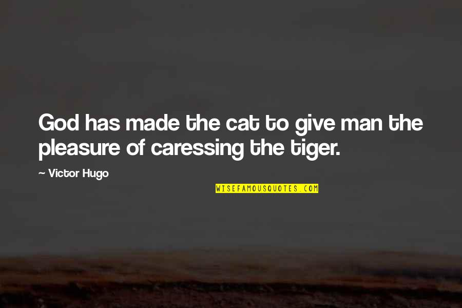 The Victor Quotes By Victor Hugo: God has made the cat to give man