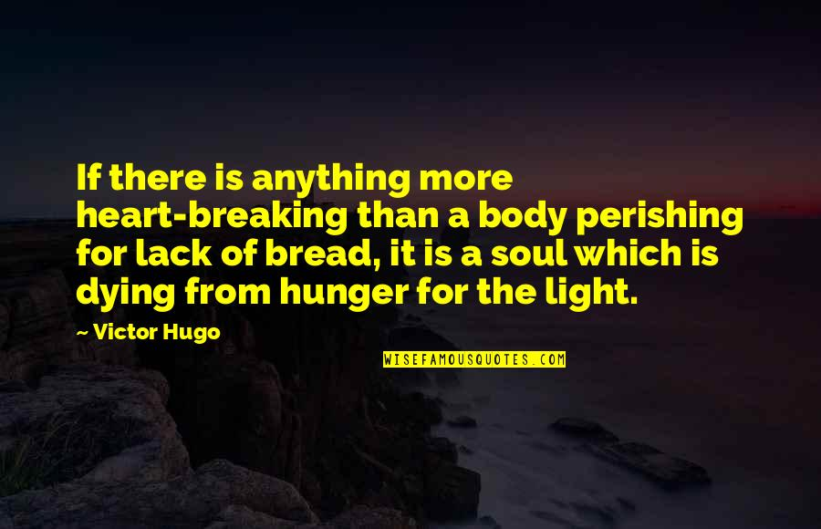 The Victor Quotes By Victor Hugo: If there is anything more heart-breaking than a