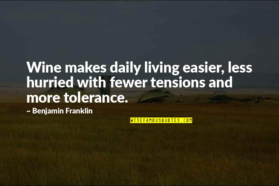 The Virginia Tech Shooting Quotes By Benjamin Franklin: Wine makes daily living easier, less hurried with