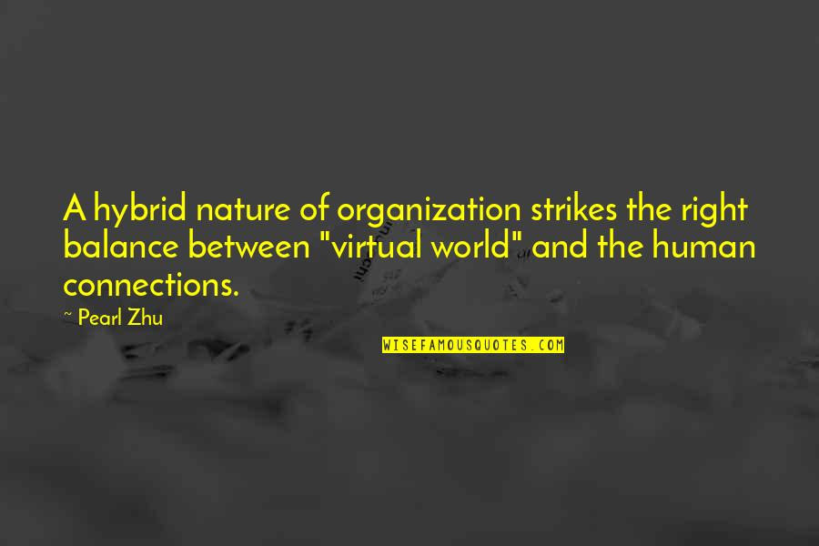 The Virtual World Quotes By Pearl Zhu: A hybrid nature of organization strikes the right
