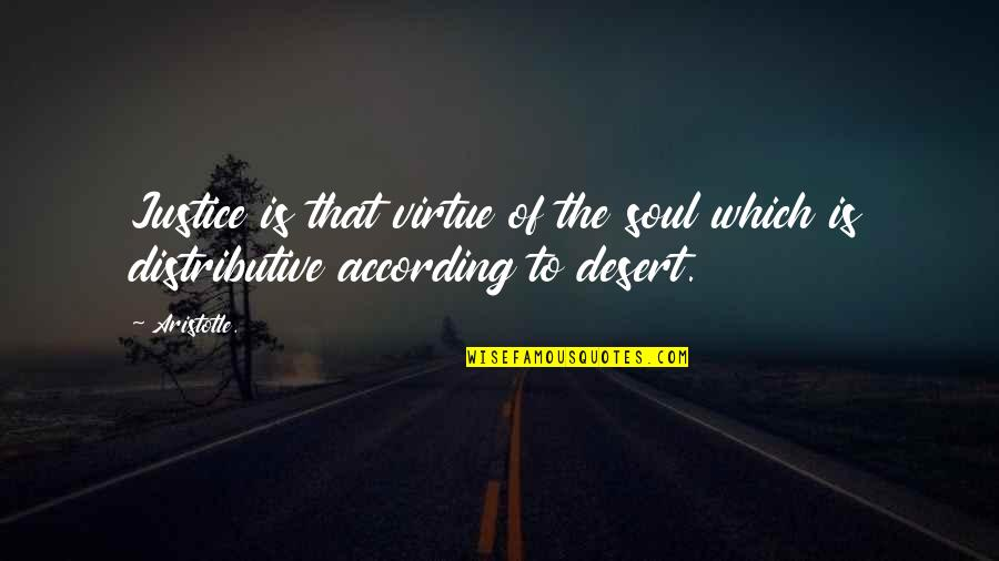 The Virtue Of Justice Quotes By Aristotle.: Justice is that virtue of the soul which