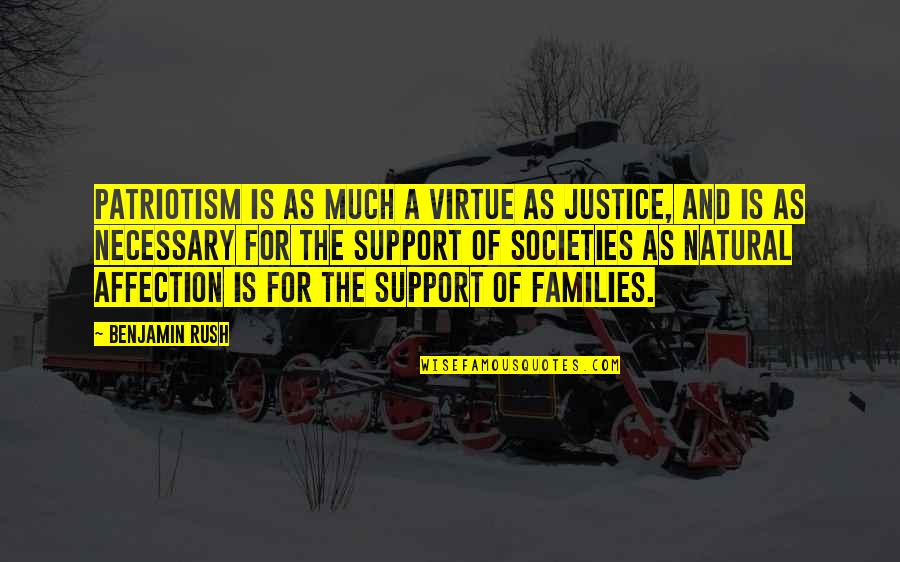 The Virtue Of Justice Quotes By Benjamin Rush: Patriotism is as much a virtue as justice,