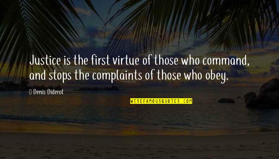 The Virtue Of Justice Quotes By Denis Diderot: Justice is the first virtue of those who