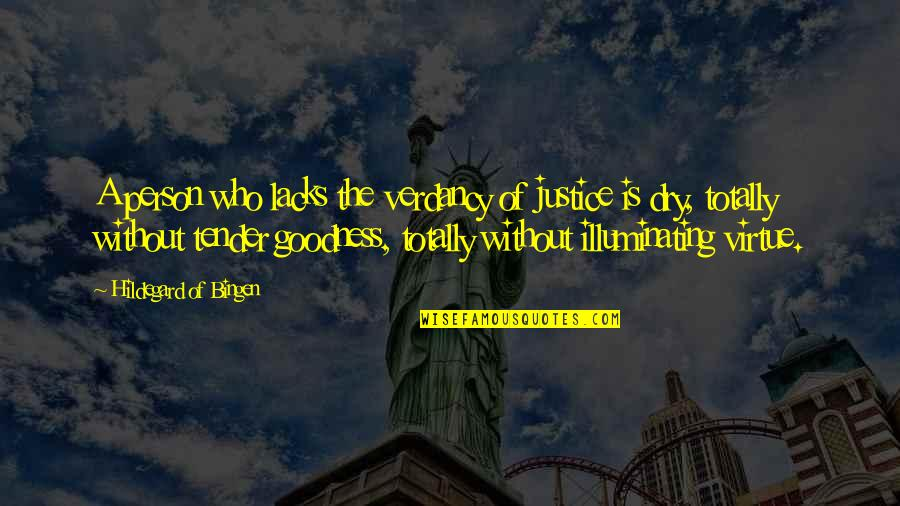 The Virtue Of Justice Quotes By Hildegard Of Bingen: A person who lacks the verdancy of justice