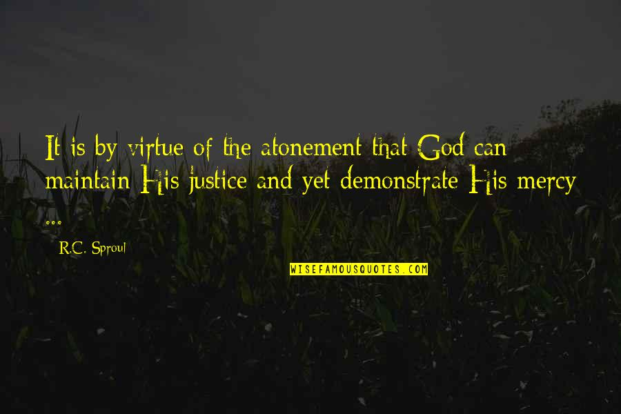 The Virtue Of Justice Quotes By R.C. Sproul: It is by virtue of the atonement that