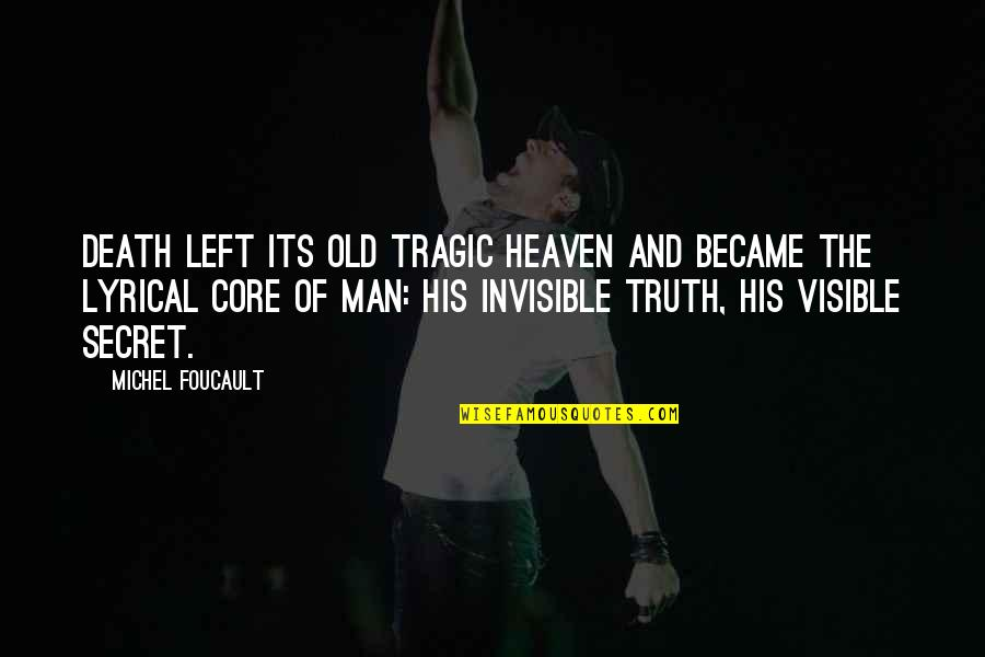 The Visible Man Quotes By Michel Foucault: Death left its old tragic heaven and became