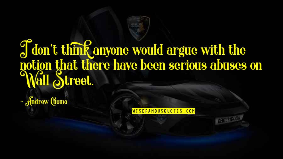 The Wall Street Quotes By Andrew Cuomo: I don't think anyone would argue with the
