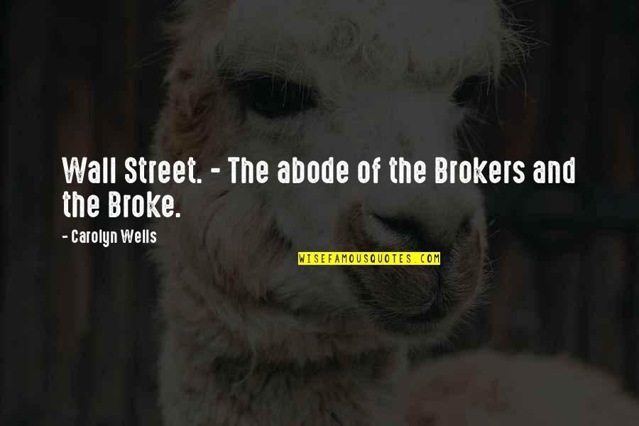 The Wall Street Quotes By Carolyn Wells: Wall Street. - The abode of the Brokers