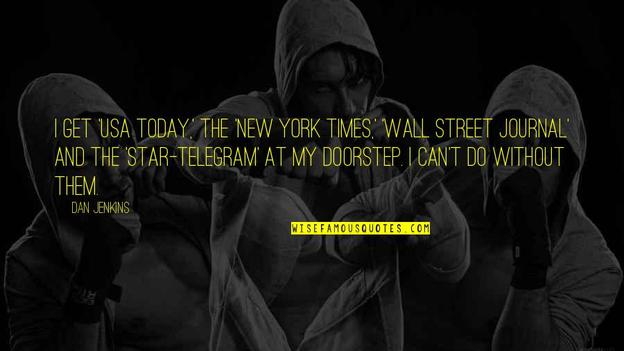 The Wall Street Quotes By Dan Jenkins: I get 'USA Today,' the 'New York Times,'