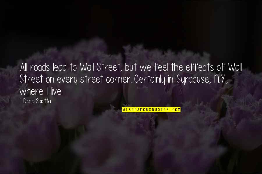 The Wall Street Quotes By Dana Spiotta: All roads lead to Wall Street, but we