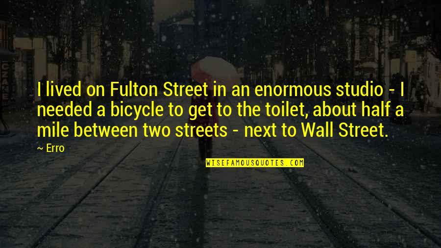 The Wall Street Quotes By Erro: I lived on Fulton Street in an enormous