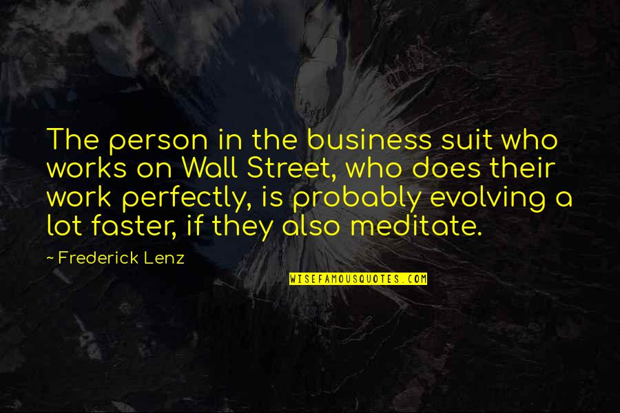 The Wall Street Quotes By Frederick Lenz: The person in the business suit who works