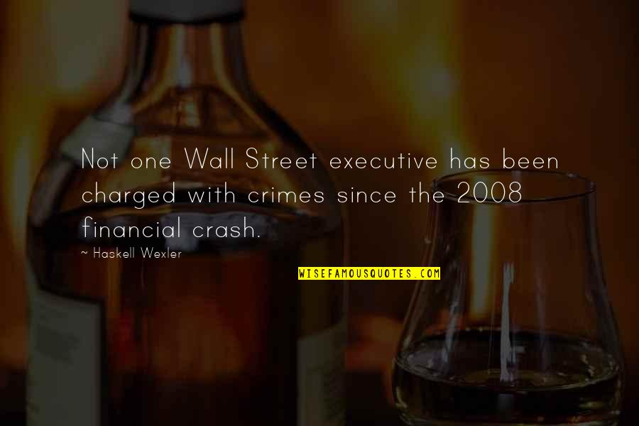 The Wall Street Quotes By Haskell Wexler: Not one Wall Street executive has been charged