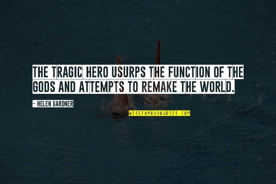 The Wall Street Quotes By Helen Gardner: The tragic hero usurps the function of the