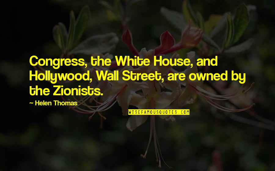 The Wall Street Quotes By Helen Thomas: Congress, the White House, and Hollywood, Wall Street,