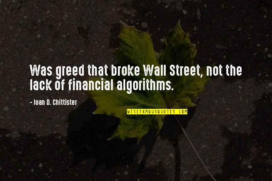 The Wall Street Quotes By Joan D. Chittister: Was greed that broke Wall Street, not the