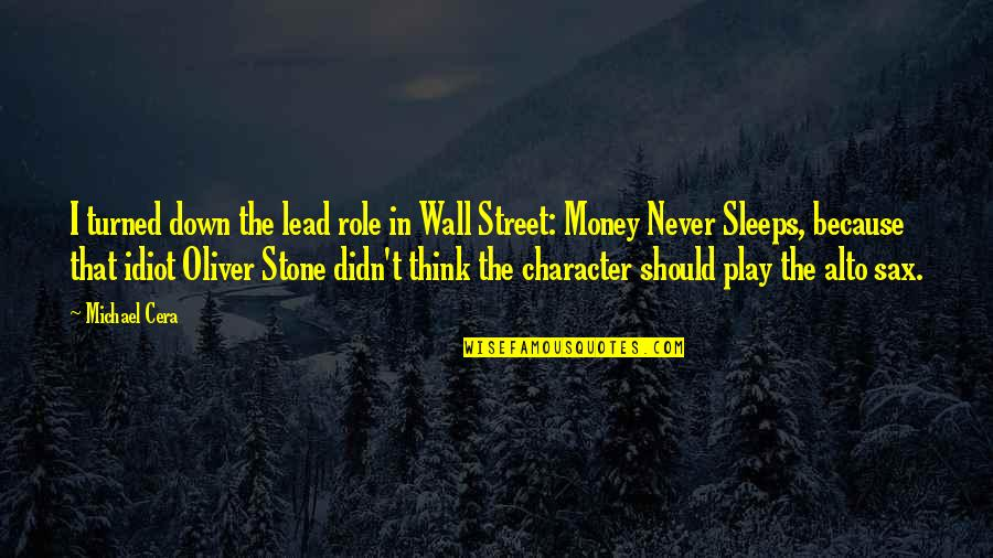 The Wall Street Quotes By Michael Cera: I turned down the lead role in Wall