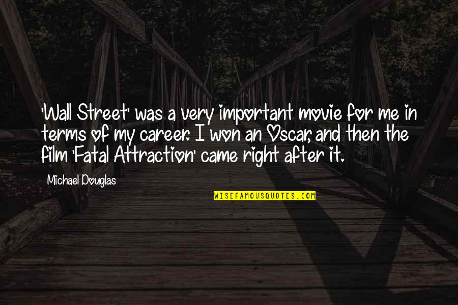 The Wall Street Quotes By Michael Douglas: 'Wall Street' was a very important movie for