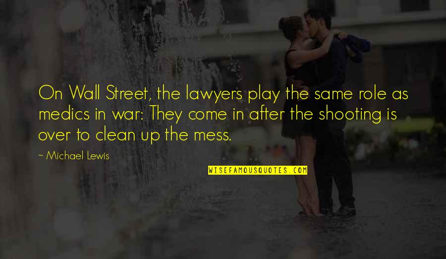 The Wall Street Quotes By Michael Lewis: On Wall Street, the lawyers play the same